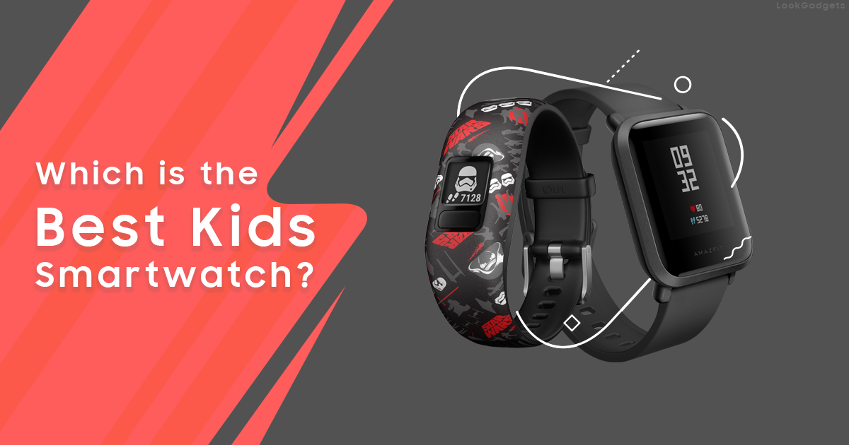 which is the best kids smartwatch?