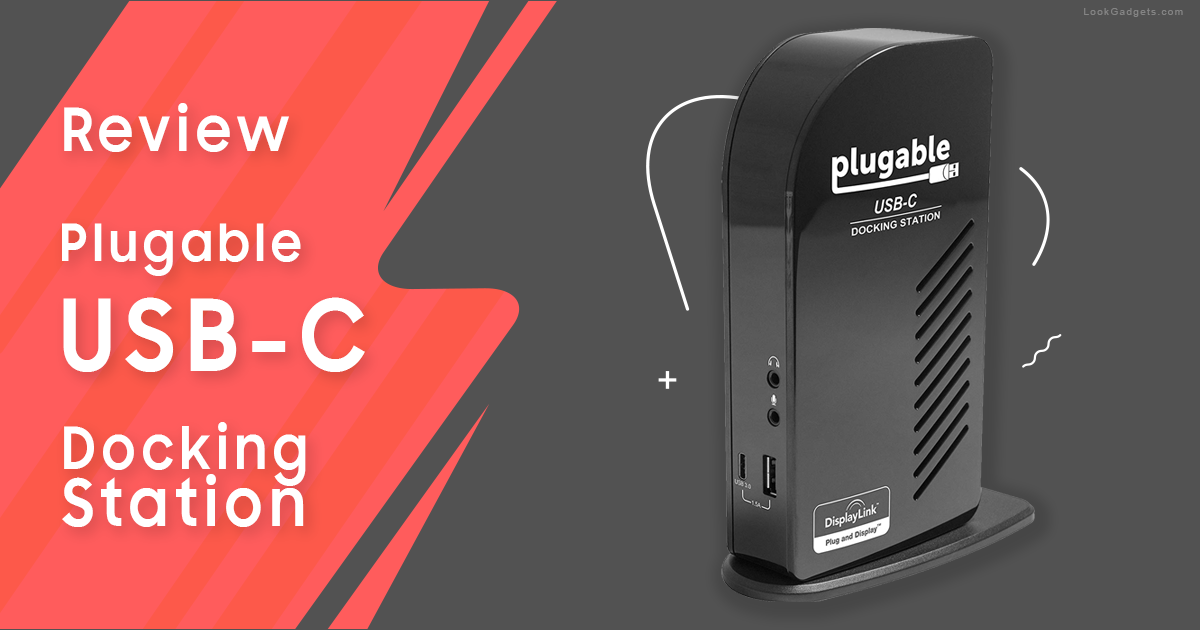 Plugable USB-C Triple Display Docking Station Review